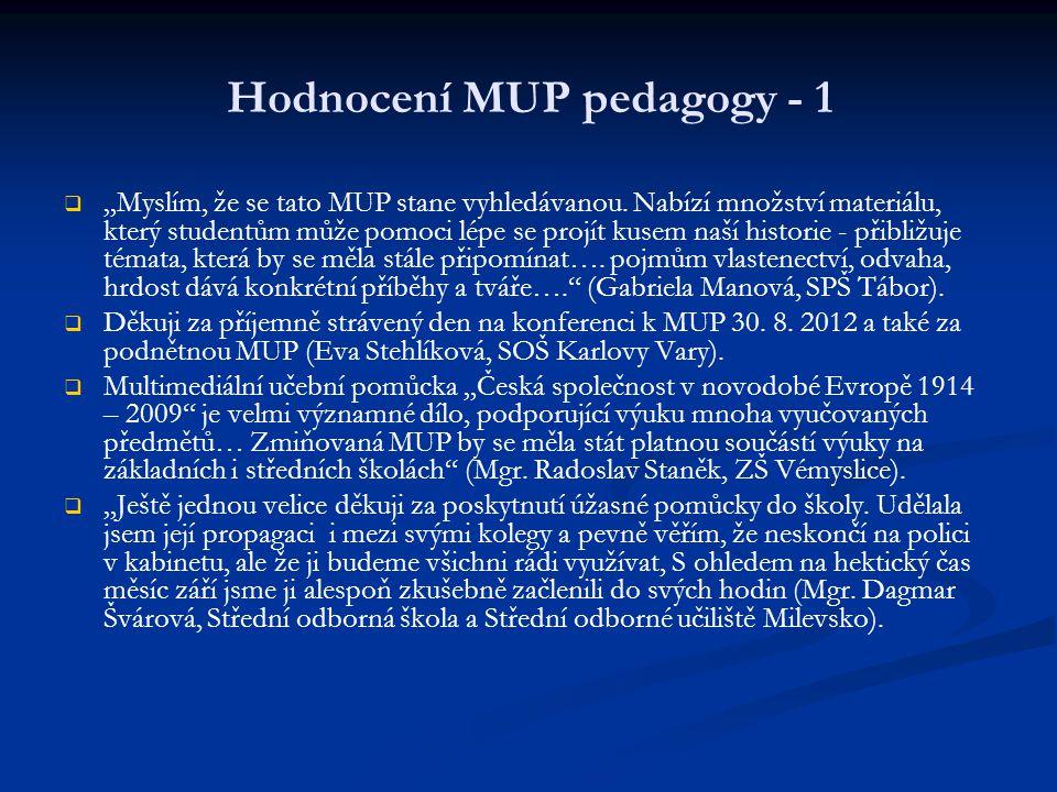 """Hodnocení MUP pedagogy - 1   """"Myslím, že se tato MUP stane vyhledávanou. Nabízí množství materiálu, který studentům může pomoci lépe se projít kusem"""
