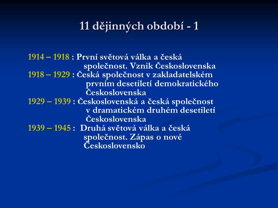 11 dějinných období - 1 1914 – 1918 : První světová válka a česká společnost.