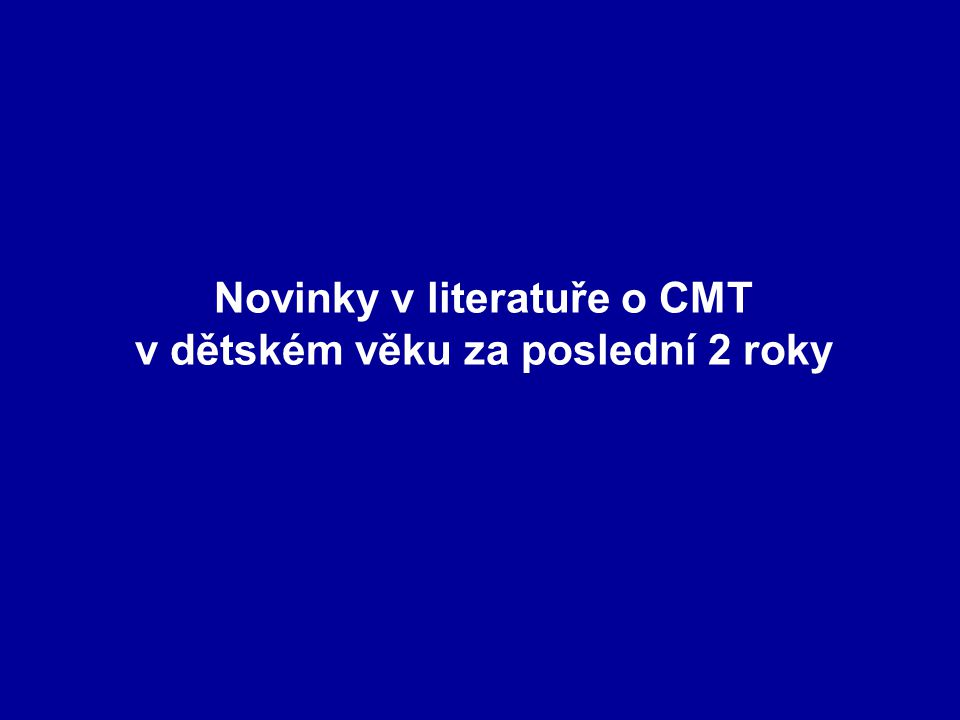 Novinky v literatuře o CMT v dětském věku za poslední 2 roky