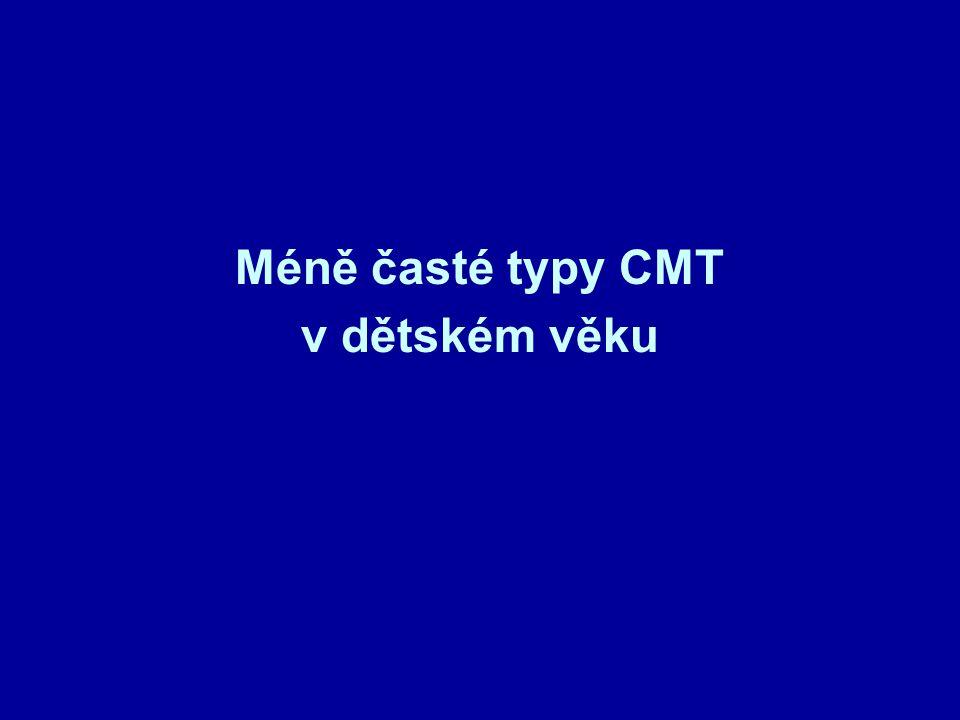 Méně časté typy CMT v dětském věku