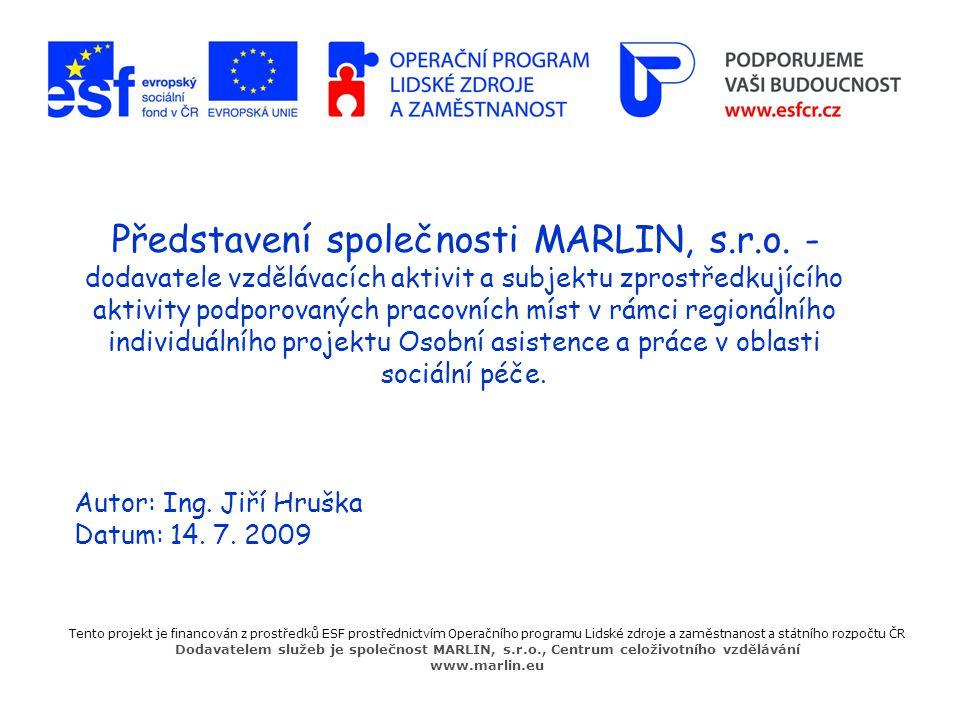 Představení společnosti MARLIN, s.r.o. - dodavatele vzdělávacích aktivit a subjektu zprostředkujícího aktivity podporovaných pracovních míst v rámci r