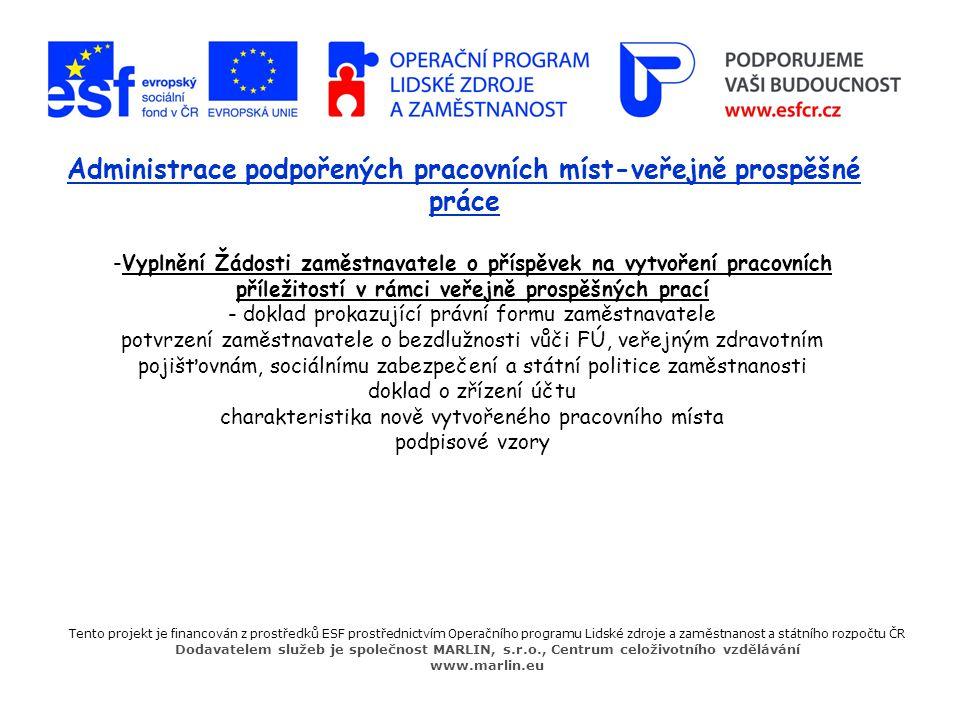 Tento projekt je financován z prostředků ESF prostřednictvím Operačního programu Lidské zdroje a zaměstnanost a státního rozpočtu ČR Dodavatelem služe