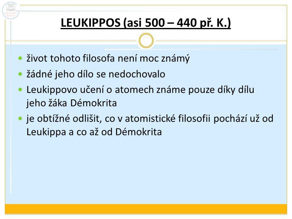 LEUKIPPOS (asi 500 – 440 př.