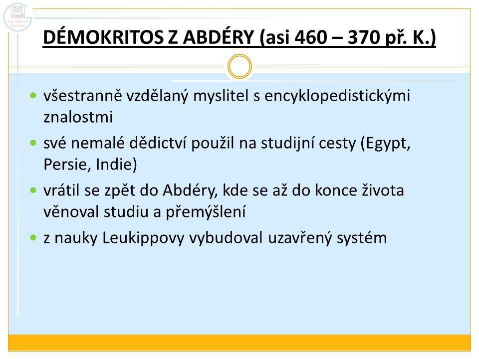 DÉMOKRITOS Z ABDÉRY (asi 460 – 370 př.