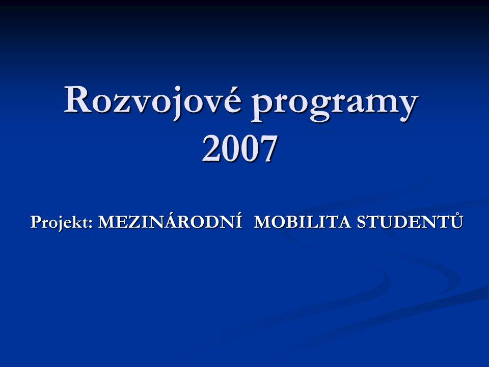 MEZINÁRODNÍ MOBILITA STUDENTŮ 2007 – statistika projektu Program: 1.