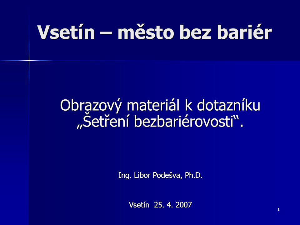 2 Vycházíme z: vyhlášky č.369/2001 Sb., stavebního zákona vyhlášky č.