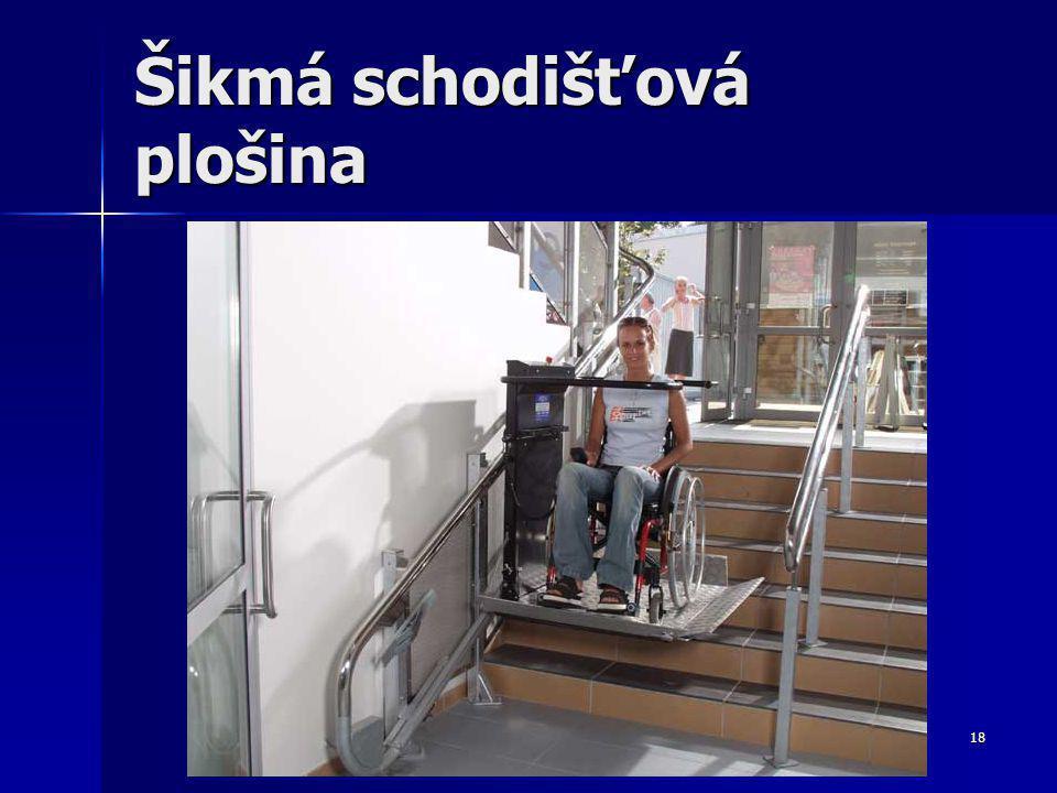 18 Šikmá schodišťová plošina