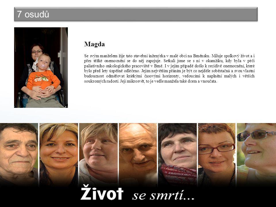 7 osudů Magda Se svým manželem žije tato stavební inženýrka v malé obci na Brněnsku.