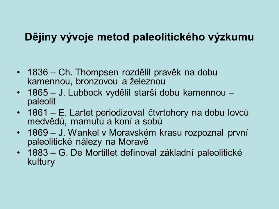 Dějiny vývoje metod paleolitického výzkumu 1836 – Ch.