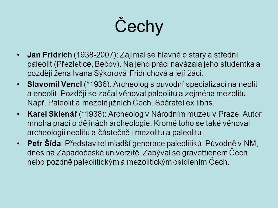 Čechy Jan Fridrich (1938-2007): Zajímal se hlavně o starý a střední paleolit (Přezletice, Bečov).