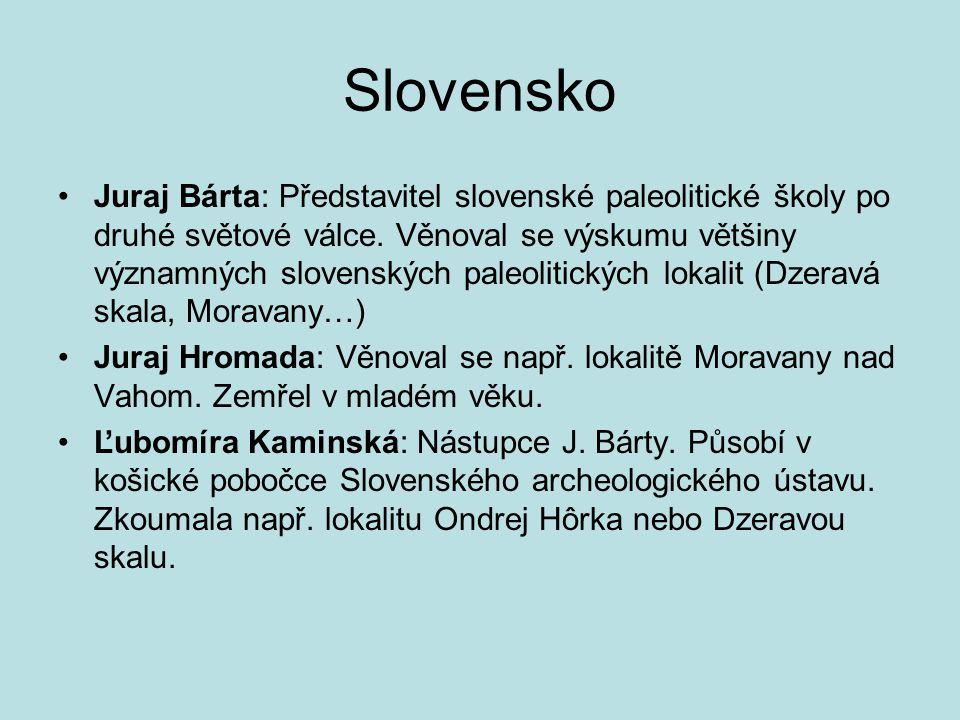 Slovensko Juraj Bárta: Představitel slovenské paleolitické školy po druhé světové válce.