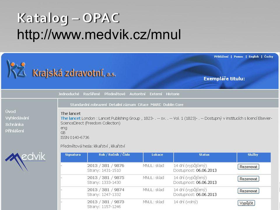 Katalog – OPAC Katalog – OPAC http://www.medvik.cz/mnul