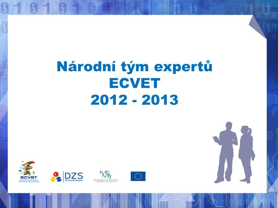 Národní tým expertů ECVET Šíření a podpora evropského nástroje pro zvýšení kvality mobilit ECVET a jeho zavádění v České republice pomocí aktivit v rámci projektu Národního týmu expertů ECVET Mgr.