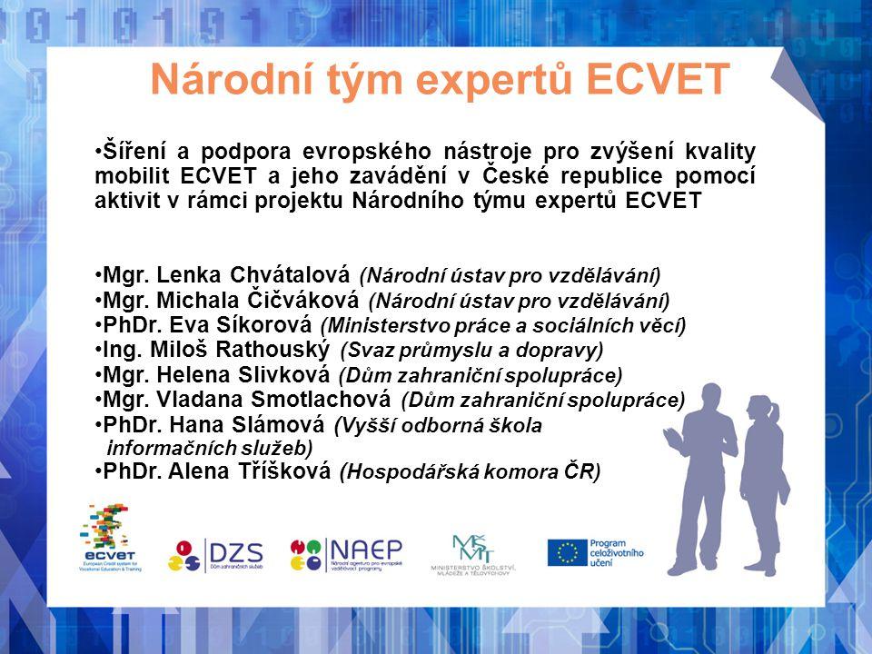 Národní tým expertů ECVET Šíření a podpora evropského nástroje pro zvýšení kvality mobilit ECVET a jeho zavádění v České republice pomocí aktivit v rá