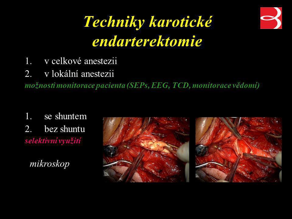 Techniky karotické endarterektomie 1.v celkové anestezii 2.v lokální anestezii možnosti monitorace pacienta (SEPs, EEG, TCD, monitorace vědomí) 1.se s