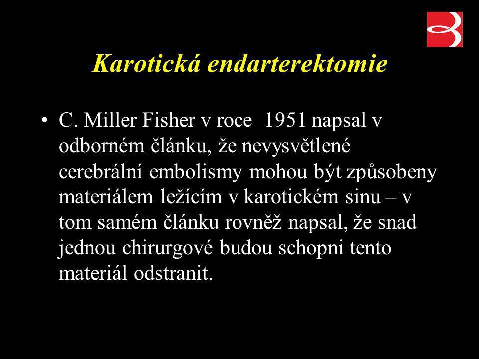 Karotická endarterektomie C. Miller Fisher v roce 1951 napsal v odborném článku, že nevysvětlené cerebrální embolismy mohou být způsobeny materiálem l