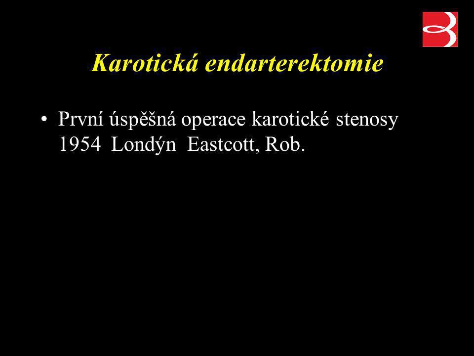 Karotická endarterektomie První úspěšná operace karotické stenosy 1954 Londýn Eastcott, Rob.