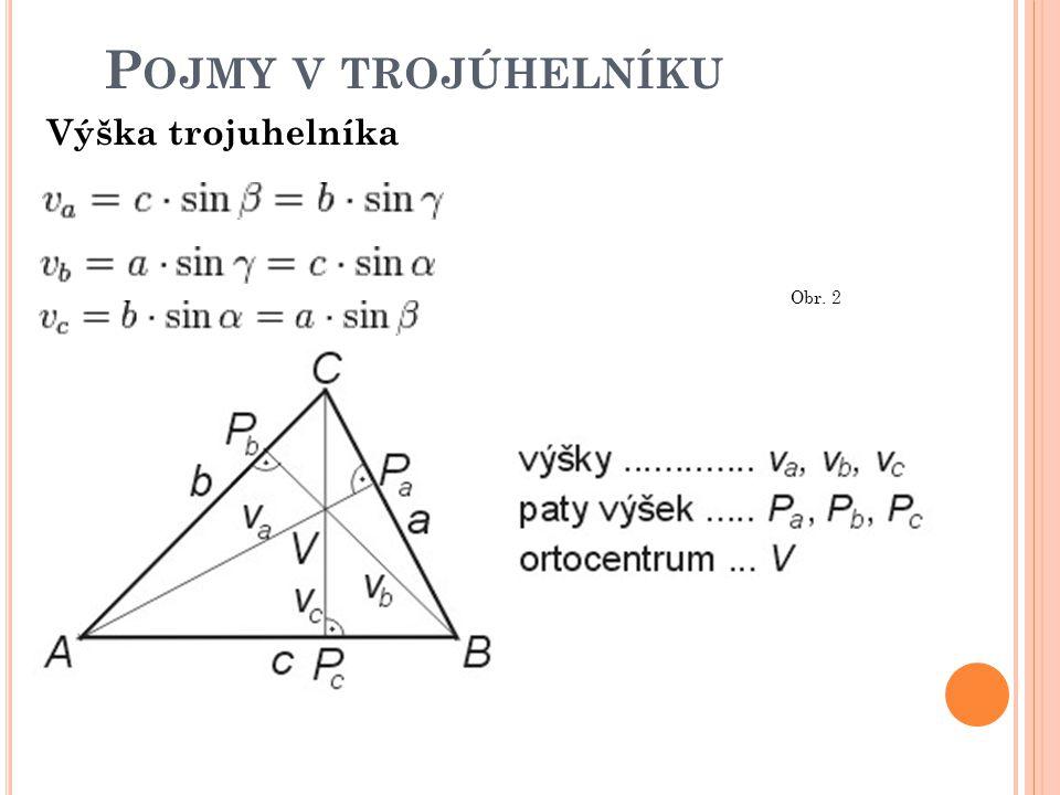 P OJMY V TROJÚHELNÍKU Těžnice trojúhelníka: Obr. 3 Těžiště dělí stranu trojúhelníka v poměru 2 ku 1