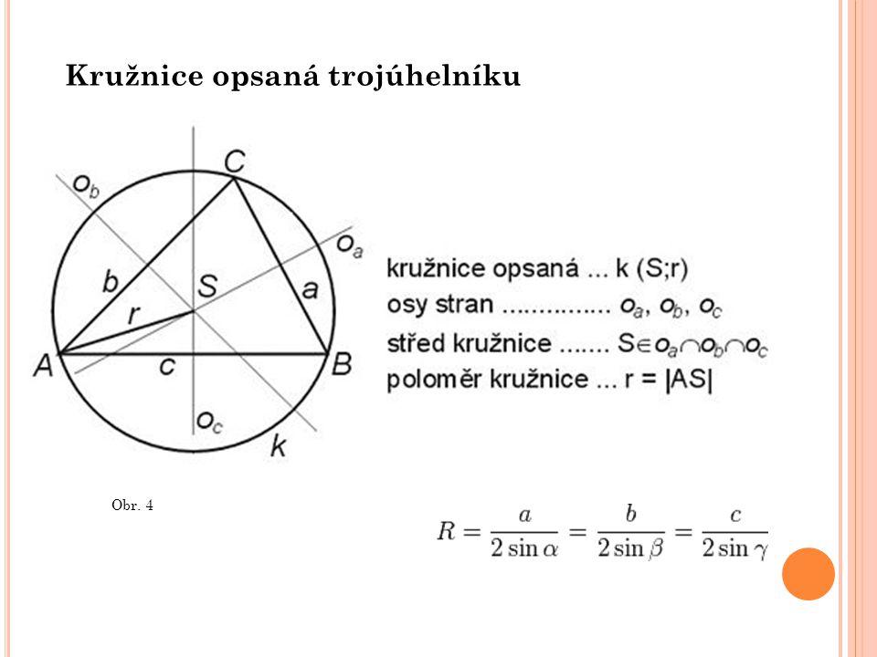 Kružnice opsaná trojúhelníku Obr. 4