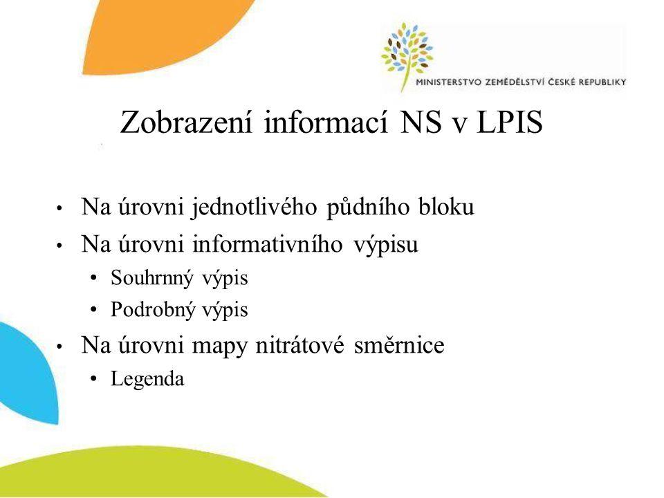 Zobrazení informací NS v LPIS Na úrovni jednotlivého půdního bloku Na úrovni informativního výpisu Souhrnný výpis Podrobný výpis Na úrovni mapy nitrát