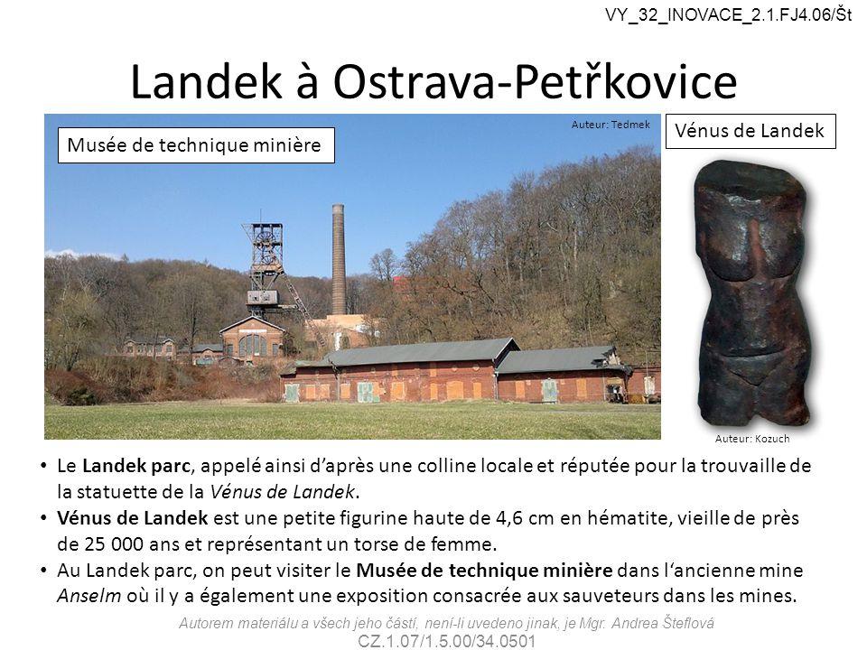 Landek à Ostrava-Petřkovice VY_32_INOVACE_2.1.FJ4.06/Št Autorem materiálu a všech jeho částí, není-li uvedeno jinak, je Mgr.