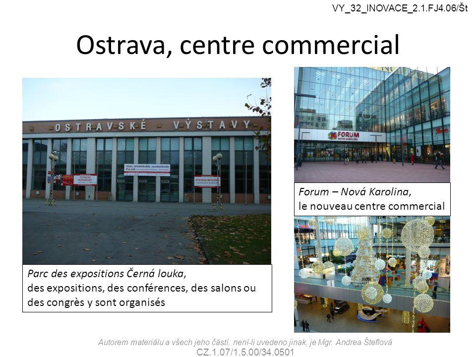 Le patrimoine industriel d'Ostrava- Dolní Vítkovice VY_32_INOVACE_2.1.FJ4.06/Št Autorem materiálu a všech jeho částí, není-li uvedeno jinak, je Mgr.
