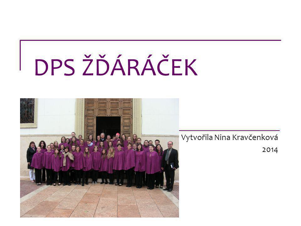DPS ŽĎÁRÁČEK Vytvořila Nina Kravčenková 2014