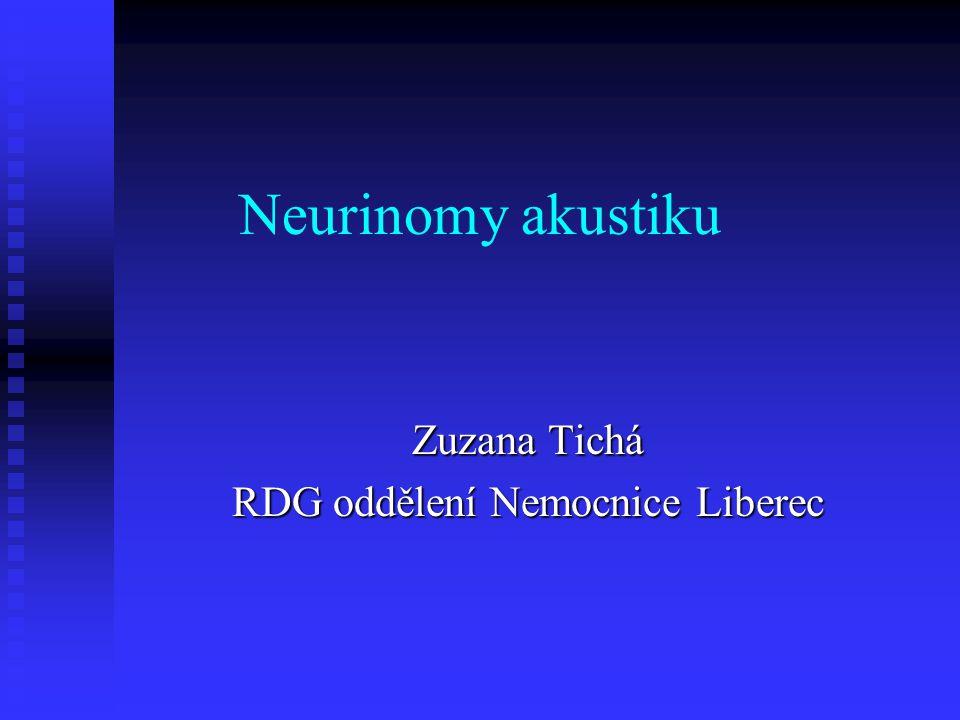 Neurinomy akustiku Zuzana Tichá RDG oddělení Nemocnice Liberec