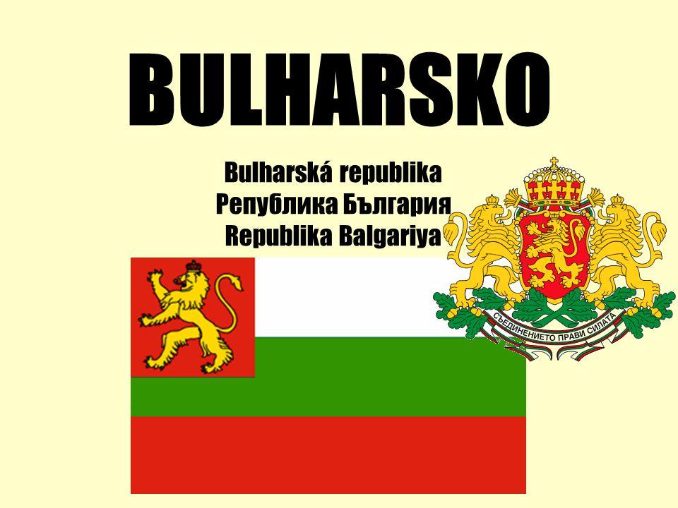 BULHARSKO Bulharská republika Република България Republika Balgariya