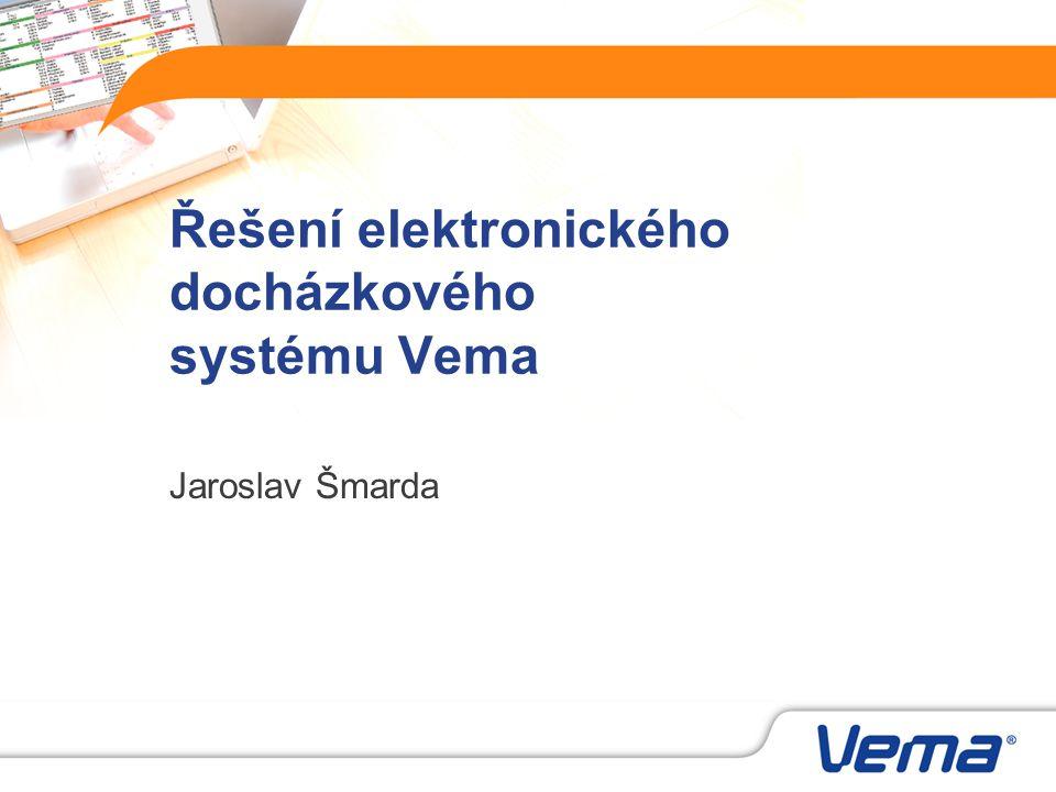 Řešení elektronického docházkového systému Vema Jaroslav Šmarda