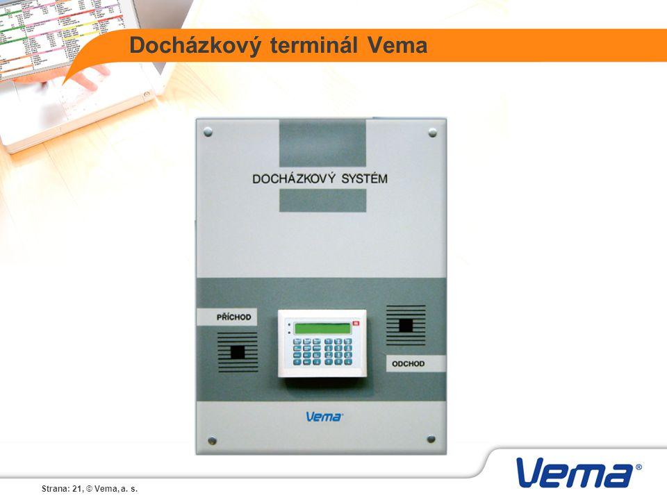 Strana: 21, © Vema, a. s. Docházkový terminál Vema
