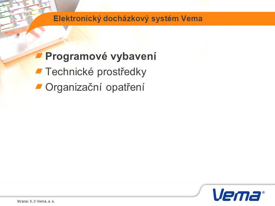 Strana: 9, © Vema, a. s. Elektronický docházkový systém Vema Programové vybavení Technické prostředky Organizační opatření