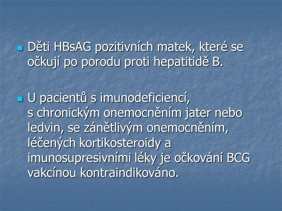 Děti HBsAG pozitivních matek, které se očkují po porodu proti hepatitidě B. Děti HBsAG pozitivních matek, které se očkují po porodu proti hepatitidě B
