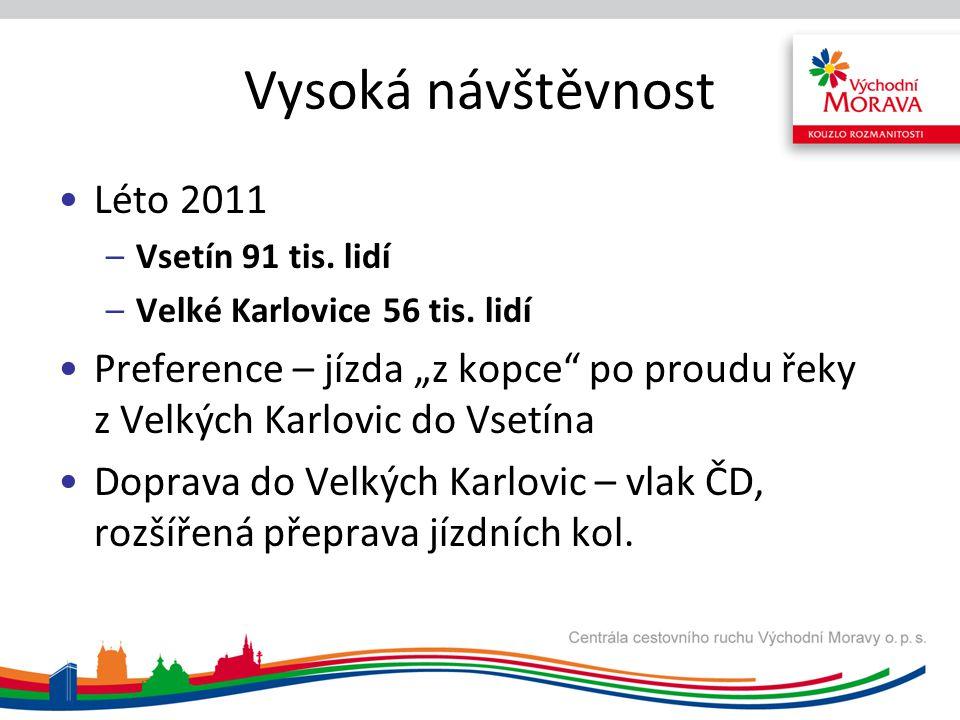 """Vysoká návštěvnost Léto 2011 –Vsetín 91 tis. lidí –Velké Karlovice 56 tis. lidí Preference – jízda """"z kopce"""" po proudu řeky z Velkých Karlovic do Vset"""