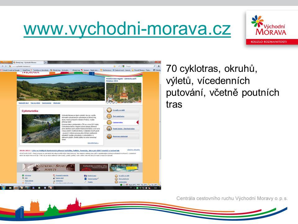 www.vychodni-morava.cz 70 cyklotras, okruhů, výletů, vícedenních putování, včetně poutních tras