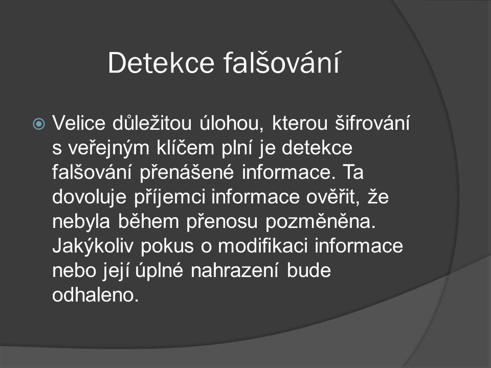 Autentizace  Autentizace umožňuje příjemci informace určit její původ, tedy potvrdit identitu odesilatele.