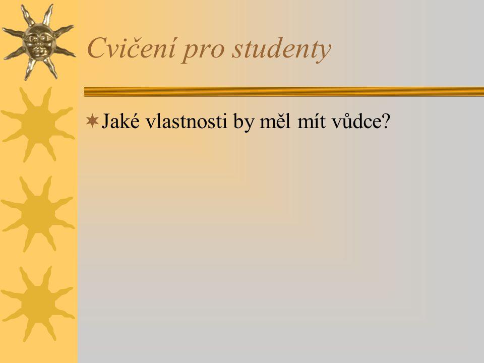 Cvičení pro studenty  Jaké vlastnosti by měl mít vůdce?