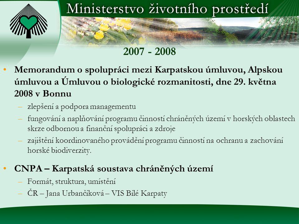 2007 - 2008 Memorandum o spolupráci mezi Karpatskou úmluvou, Alpskou úmluvou a Úmluvou o biologické rozmanitosti, dne 29.