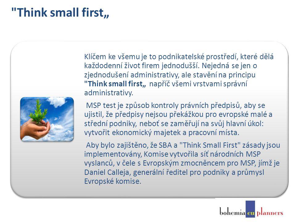 """Think small first"""" Klíčem ke všemu je to podnikatelské prostředí, které dělá každodenní život firem jednodušší."""