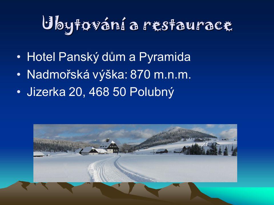 Ubytování a restaurace Hotel Panský dům a Pyramida Nadmořská výška: 870 m.n.m. Jizerka 20, 468 50 Polubný