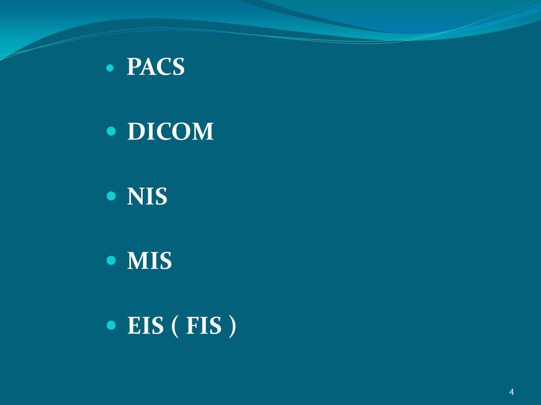 PACS DICOM NIS MIS EIS ( FIS ) 4