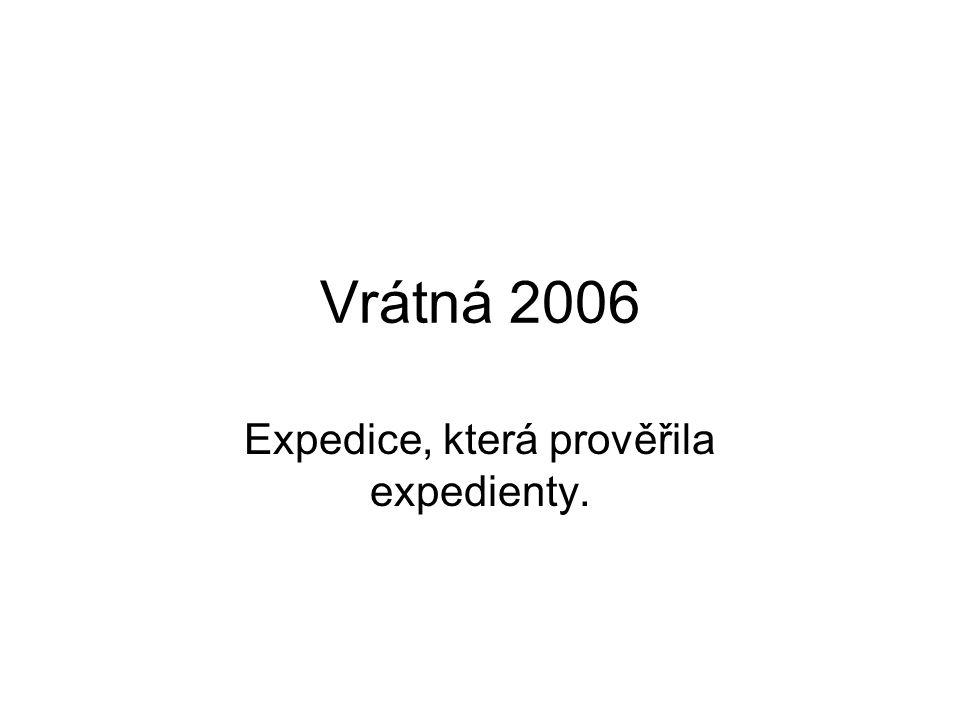Vrátná 2006 Expedice, která prověřila expedienty.