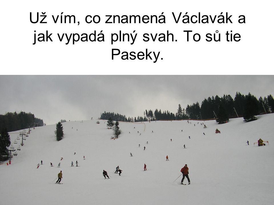 Už vím, co znamená Václavák a jak vypadá plný svah. To sů tie Paseky.