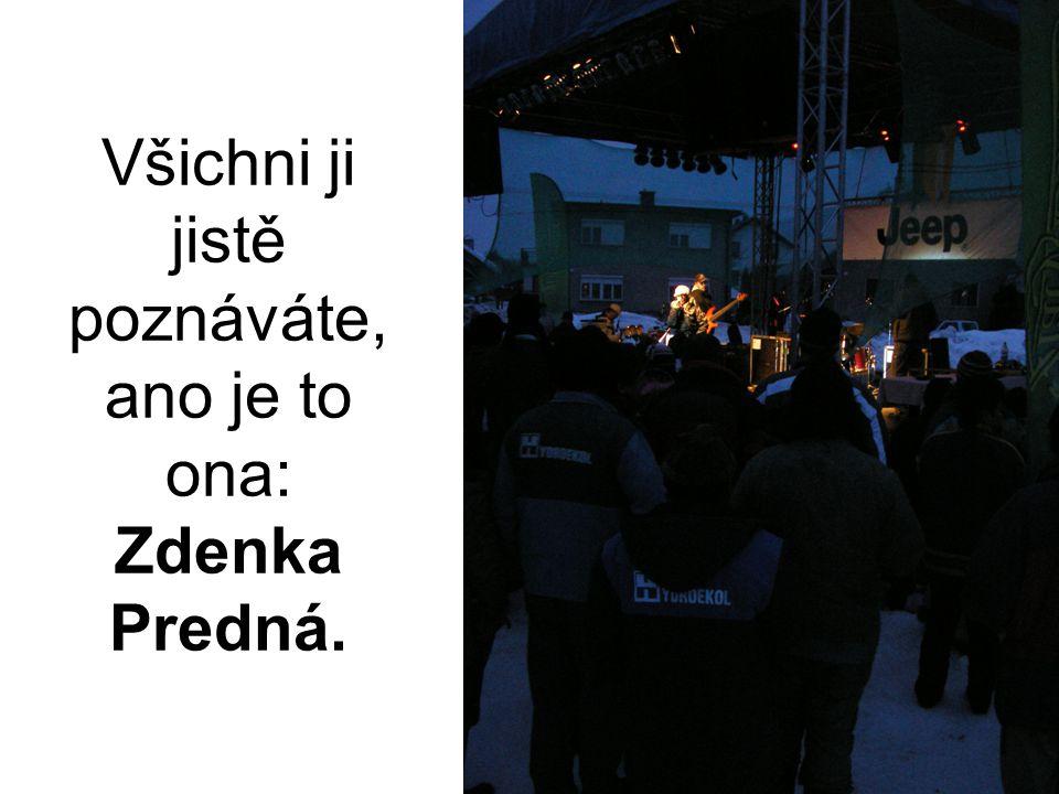 Všichni ji jistě poznáváte, ano je to ona: Zdenka Predná.
