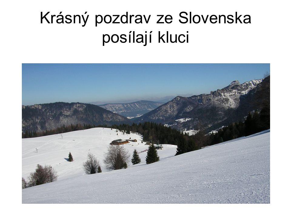 Krásný pozdrav ze Slovenska posílají kluci