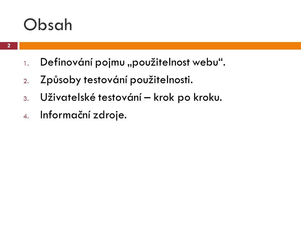 """Obsah 2 1.Definování pojmu """"použitelnost webu . 2."""