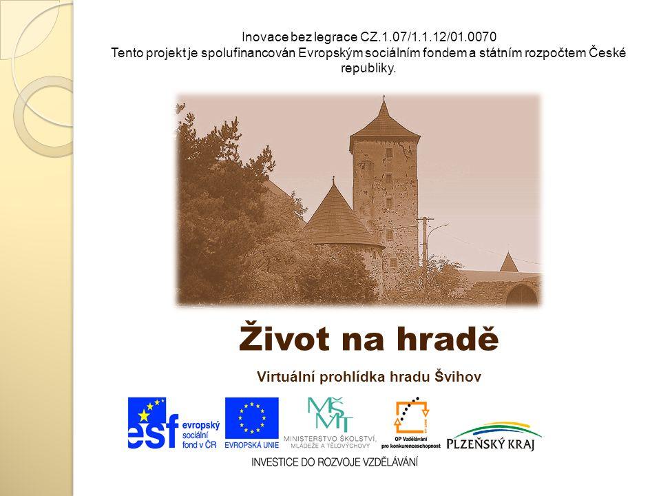 Inovace bez legrace CZ.1.07/1.1.12/01.0070 Tento projekt je spolufinancován Evropským sociálním fondem a státním rozpočtem České republiky. Život na h