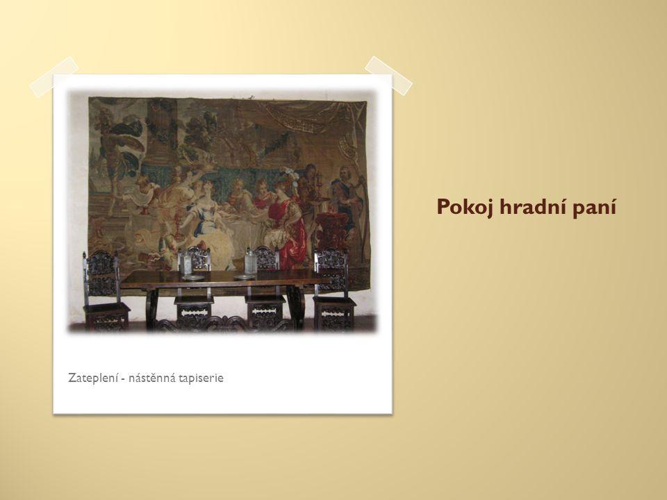 Pokoj hradní paní Zateplení - nástěnná tapiserie