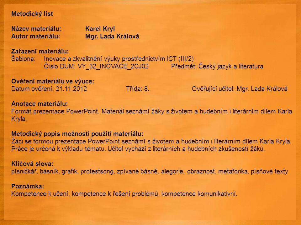Metodický list Název materiálu:Karel Kryl Autor materiálu:Mgr.