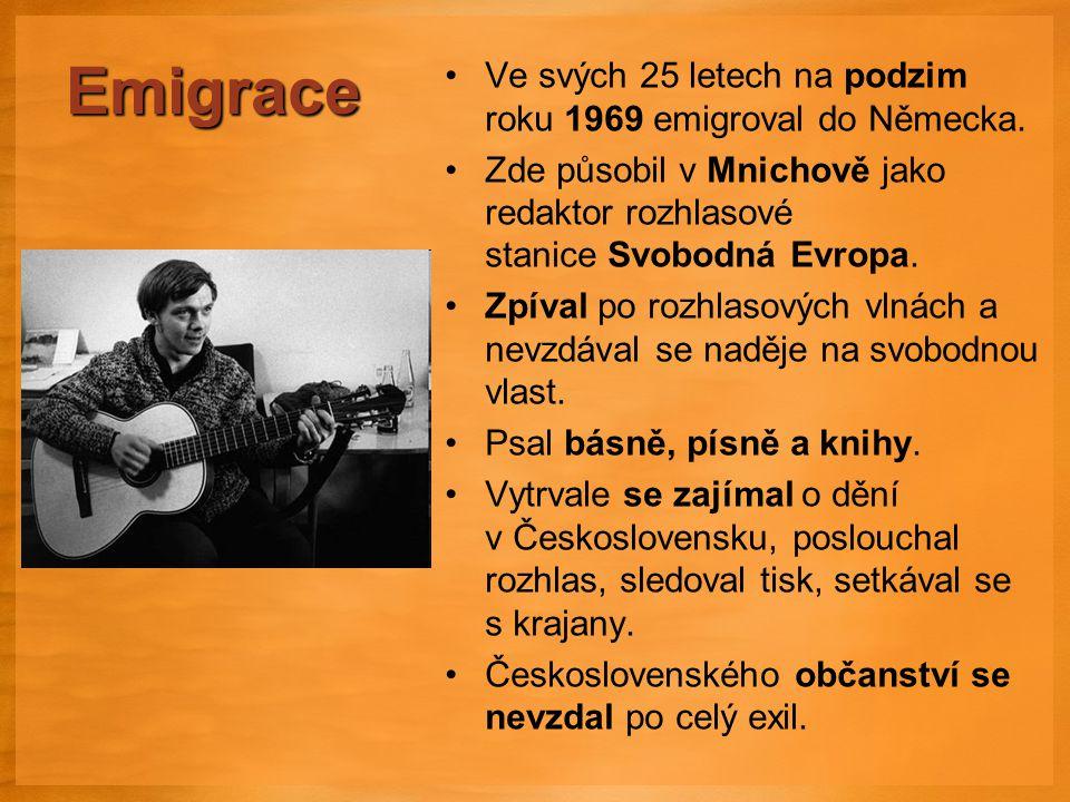Emigrace Ve svých 25 letech na podzim roku 1969 emigroval do Německa.